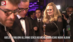 Adele, 10 milioni all'anno senza neanche pubblicare nuovi album
