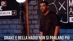 Drake e Bella Hadid non si parlano più