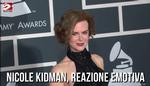 Nicole Kidman, reazione emotiva